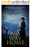No Way Home: A Time Travel Novel of Adventure and Survival