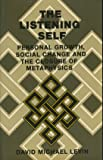 The Listening Self: Personal Growth, Social Change and the Closure of Metaphysics
