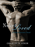 Never Loved: A Dark Obsession Novel
