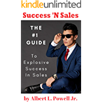 Success 'N Sales: Your #1 Guide to Explosive Selling (English Edition)