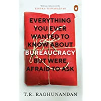 Everything You Ever Wanted to Know about Bureaucracy But Were Afraid to Ask
