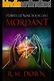 Mordant (Power of Nine Book 1)