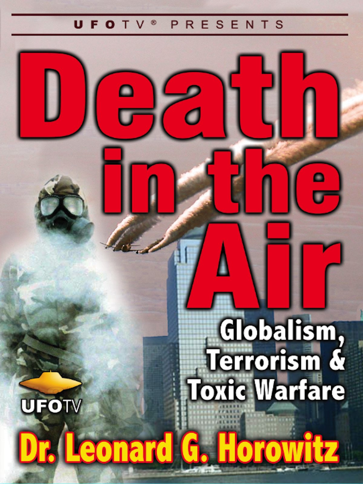 Death in the Air - Globalism, Terrorism and Toxic Warfare