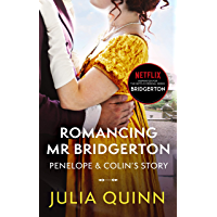 Romancing Mr Bridgerton: Inspiration for the Netflix Original Series Bridgerton: Penelope and Colin's story (Bridgerton…