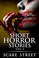 Short Horror Stories Vol. 3: Scary Ghosts, Monsters, Demons, and Hauntings (Supernatural Suspense Collection) Kindle Edition