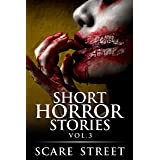 Short Horror Stories Vol. 3: Scary Ghosts, Monsters, Demons, and Hauntings (Supernatural Suspense Collection)