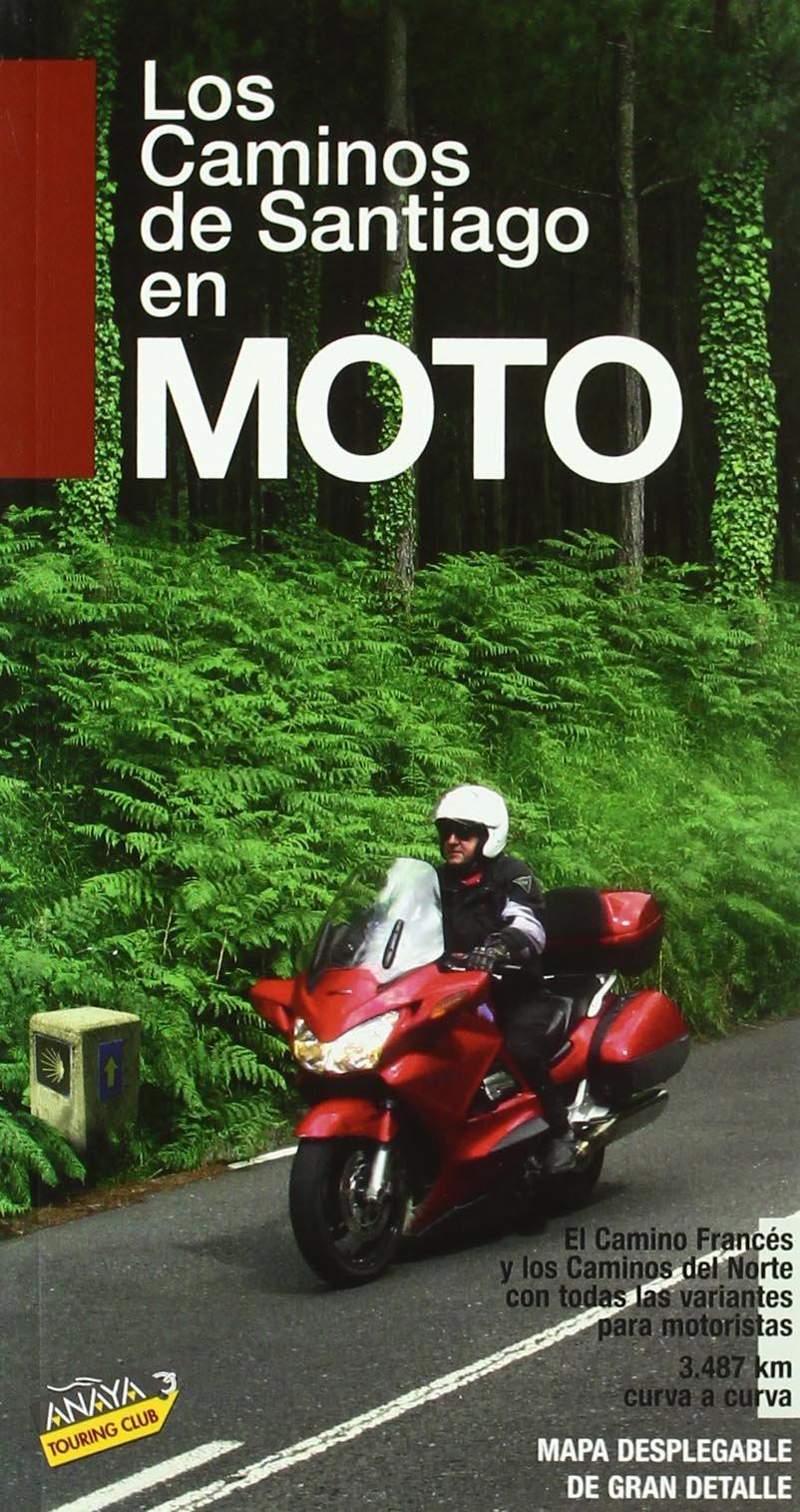 Los Caminos de Santiago en moto: Amazon.es: Anaya Touring, Pardo ...