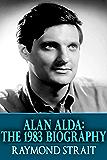 Alan Alda: The 1983 Biography