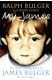My James: The Heartrending Story of James Bulger by His Father (English Edition)