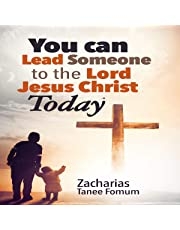 You Can Lead Someone to the Lord Jesus Christ Today: Practical Helps for the Overcomers, Book 15