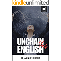 Unchain Your English: How to Eliminate Your Thinking Errors and Speak Better English, Right Now (Extraordinary English Conversations Book 1) (English Edition)