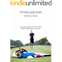 Fitness for Polo - Exercise Guide (Fitness for Polo Series Book 1)