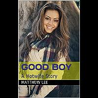 Good Boy: A Hotwife Story (English Edition)
