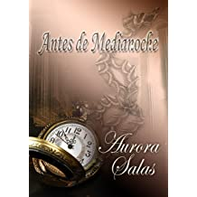 Antes de Medianoche (Saga dioses temporales nº 1) (Spanish Edition) May 26, 2013