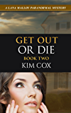Get Out or Die - #2: A Lana Malloy Paranormal Mystery, #2