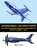Lockheed Model L-200 Convoy Fighter: The Original Proposal and Early Development of the XFV-1 Salmon - Part 1 (English Edition)