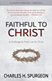 Faithful to Christ: A Challenge to Truly Live for Christ