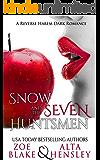 Snow and the Seven Huntsmen: A Dark Reverse Harem Romance (Dark Fantasy Book 1)