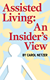 Assisted Living: An Insider's View
