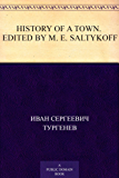 History of a Town. Edited by M. E. Saltykoff