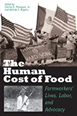 The Human Cost of Food: Farmworkers' Lives, Labor, and Advocacy Kindle Edition