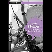Lugar de Mulher: Feminismo e política no Brasil