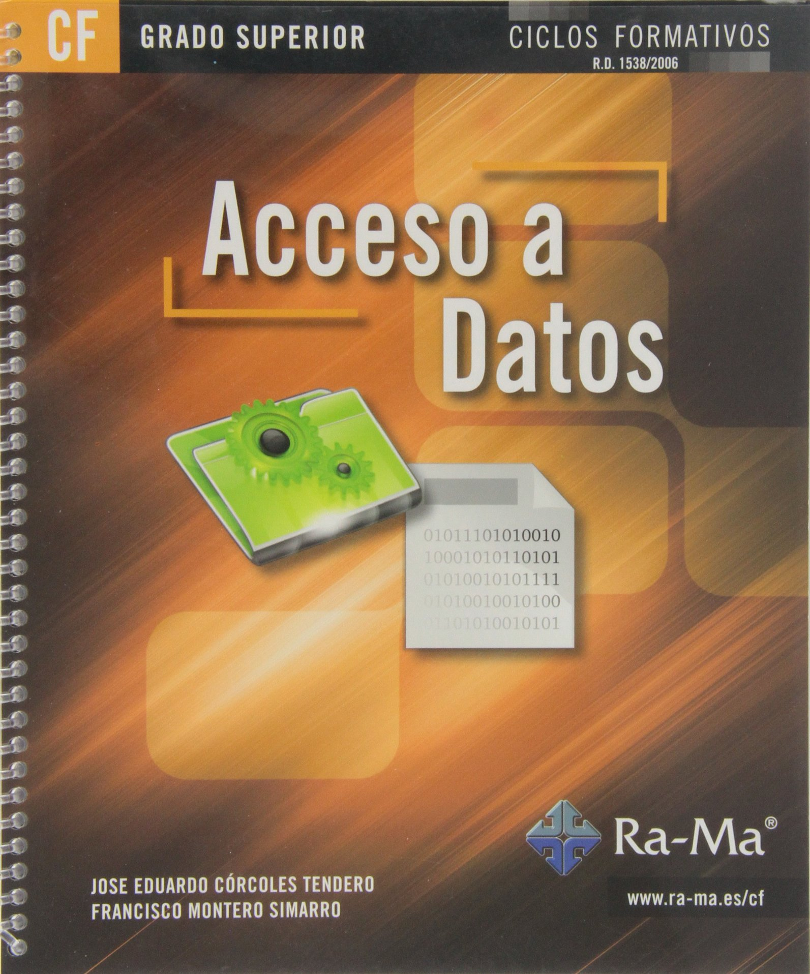 Acceso a Datos (GRADO SUPERIOR) Tapa blanda – 10 jun 2013 Francisco Montero Simarro ANTONIO GARCIA TOME 849964239X Databases