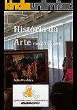 História da Arte em 20 Lições