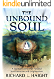 The Unbound Soul: A Spiritual Memoir for Personal Transformation and Enlightenment (English Edition)