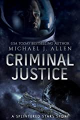 Criminal Justice: A Space Opera Short Story Adventure Kindle Edition