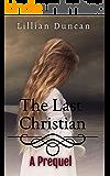 The Last Christian: A Prequel (Messenger Book 1)