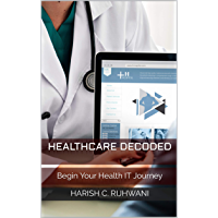Healthcare Decoded: Begin Your Health IT Journey (English Edition)