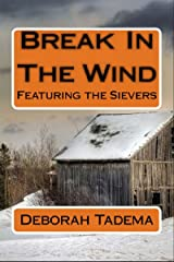 Break In The Wind: Book One Of The Sievers Kindle Edition