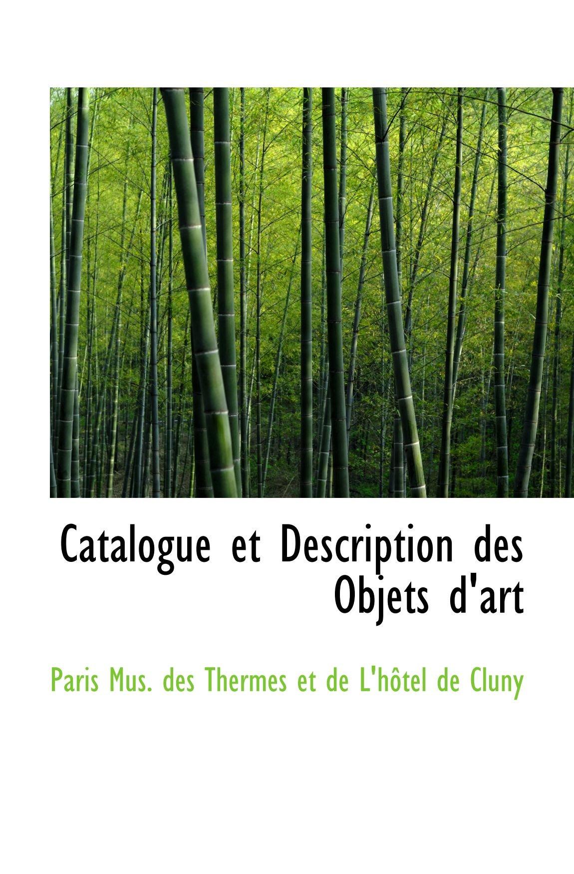 Read Online Catalogue et Description des Objets d'art PDF