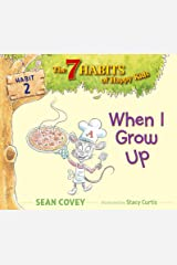 When I Grow Up: Habit 2 Kindle Edition