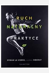 Ruch naturalny w praktyce - Erwan Le Corre [KSIÄĹťKA] Paperback