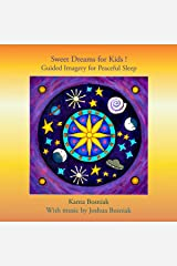 Sweet Dreams for Kids! Guided Imagery for Peaceful Sleep Audible Audiobook