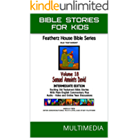 """Bible Stories For Kids: Samuel Anoints David (AudioVideo """"FeatherzHouse Bible Series""""  Intermediate - Youth Edition Book 18)"""