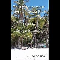 Tout plaquer pour vivre au Costa Rica Edition: 2021: Vivre au Costa Rica (French Edition)