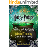 The Unofficial Harry Potter Spellbook With Real Spells, Magic and Cookbook: Wizard Training for the Muggle World (English Edition)