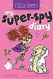 My Super-Spy Diary (Eliza Boom Book 2)