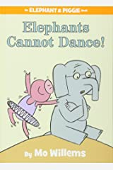 Elephants Cannot Dance! (An Elephant and Piggie Book) (An Elephant and Piggie Book (9)) Hardcover