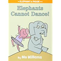 Elephants Cannot Dance! (An Elephant and Piggie Book) (An Elephant and Piggie Book (9))