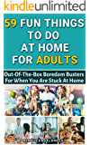 59 Fun Things To Do At Home For Adults: Boredom Busters For When You Are Stuck At Home