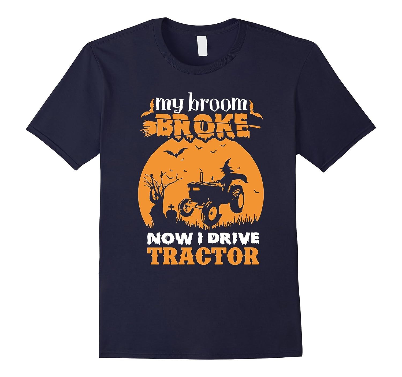 My Broom Broke Now I Drive Tractor Halloween T-Shirt-RT