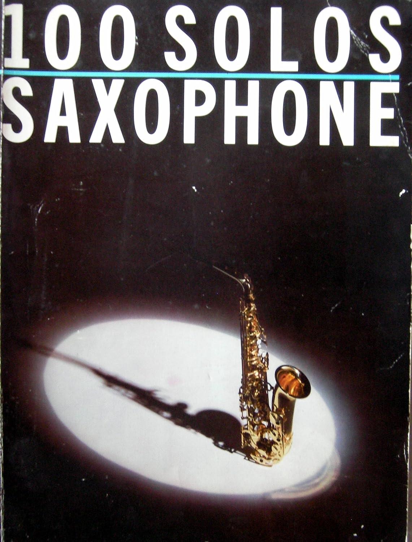 100 Solos Saxophone - Saxophon Noten [Musiknoten]