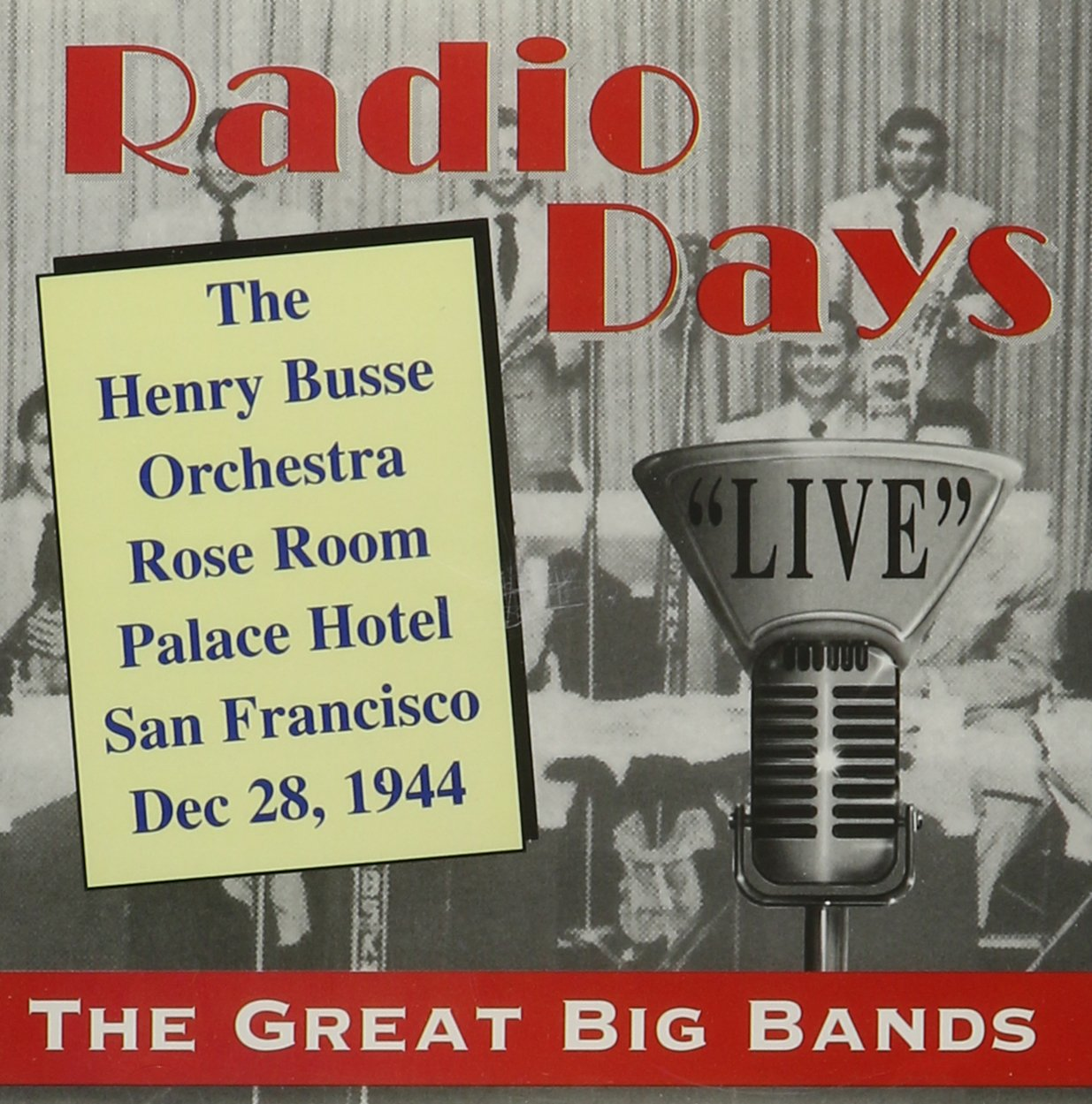 Radio Days ''Live'' Rose Room Palace Hotel San Francisco Dec 28, 1944 by Canby Records