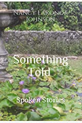 Something Told: Spoken Stories Kindle Edition