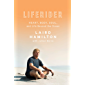 Liferider: Heart, Body, Soul, and Life Beyond the Ocean