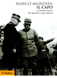 Il Capo: La Grande Guerra del generale Luigi Cadorna (Biblioteca storica)